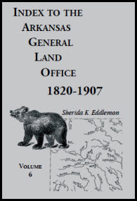 Index to the Arkansas General Land Office 1820-1907, Volume 6: Covering the Counties of Hempstead, Howard, Nevada and Little River Counties