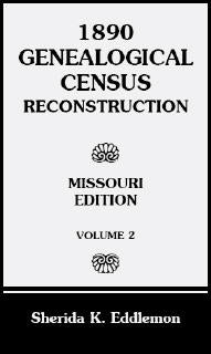 1890 Genealogical Census Reconstruction: Missouri, Volume 2