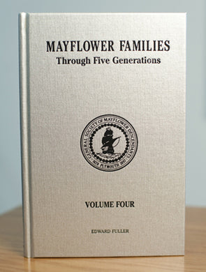 Mayflower Families Through Five Generations: Volume 4, Edward Fuller, 2nd edition