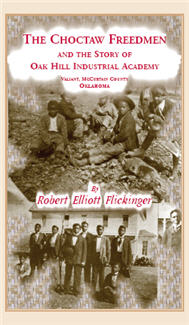 The Choctaw Freedmen and the Story of Oak Hill Industrial Academy, Valiant, McCurtain County, Oklahoma