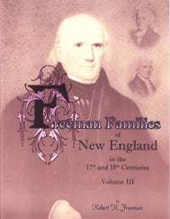 Freeman Families of New England in the 17th and 18th Centuries: Volume 3