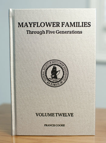 Mayflower Families Through Five Generations: Volume 12, Francis Cooke, Second Edition