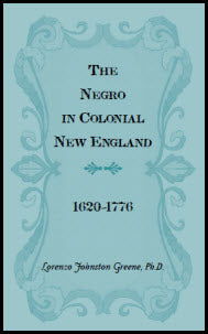 The Negro in Colonial New England 1620-1776
