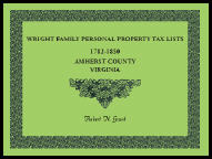 Wright Family Personal Property Tax Lists: 1782-1850, Amherst County, Virginia