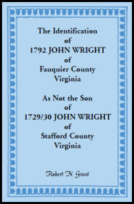 The Identification Of 1792 John Wright Of Fauquier County, Virginia, As Not The Son of 1792/30 John Wright of Stafford County, Virginia