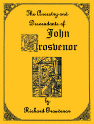 The Ancestry and Descendants of John Grosvenor of Roxbury, Massachusetts