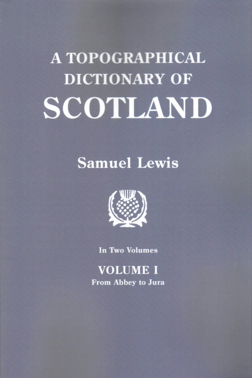 A Topographical Dictionary of Scotland. Two Volumes.