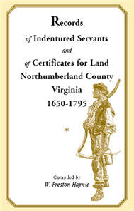 Records of Indentured Servants and of Certificates for Land, Northumberland County, Virginia, 1650-1795