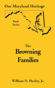 Our Maryland Heritage, Book 12: The Browning Families
