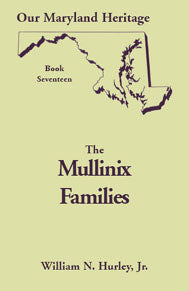 Our Maryland Heritage, Book 17: The Mullinix Families