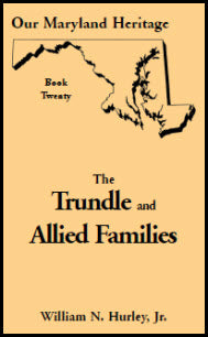 Our Maryland Heritage, Book 20: Trundle and Allied Families