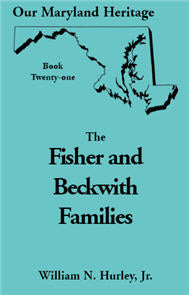 Our Maryland Heritage, Book 21: The Fisher and Beckwith Families