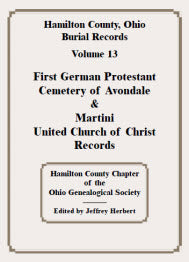 Hamilton County, Ohio, Burial Records, Volume 13: First German Protestant Cemetery of Avondale & Martini United Church of Christ Records