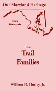 Our Maryland Heritage, Book 26: The Trail Families