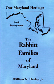 Our Maryland Heritage, Book 27: The Rabbitt Families of Maryland