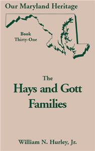Our Maryland Heritage, Book 31: The Hays and Gott Families