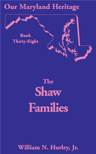 Our Maryland Heritage, Book 38: The Shaw Families