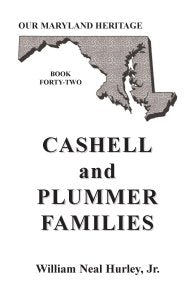 Our Maryland Heritage, Book 42: Cashell and Plummer Families