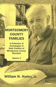 Montgomery County, Maryland, Families: A Collection of Genealogies of Early Families of Montgomery County, Maryland: Vol. 2