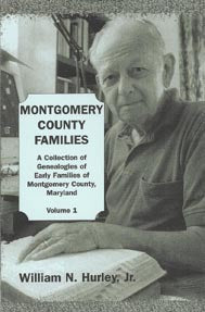Montgomery County, Maryland, Families: A Collection of Genealogies of Early Families of Montgomery County, Maryland: Vol. 1