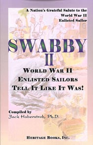 Swabby II: World War II Enlisted Sailors Tell It Like It Was. A Nation's Grateful Salute to the World War II Enlisted Sailor