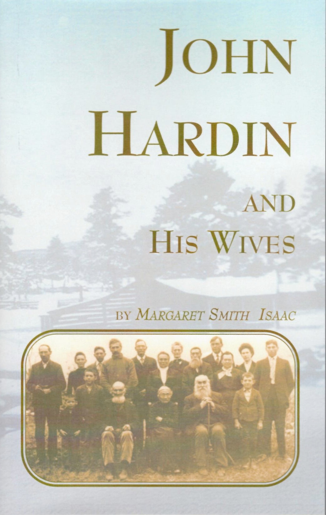 John Hardin and His Wives