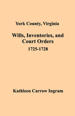 York County, Virginia Deeds, Orders, Wills, Etc., 1725-1728