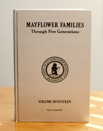 Mayflower Families Through Five Generations: Volume 17, Isaac Allerton