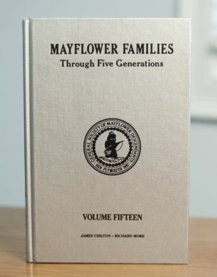 Mayflower Families Through Five Generations: Volume 15, James Chilton and Richard More