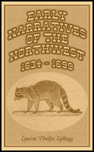 Early Narratives Of The Northwest: 1634-1699