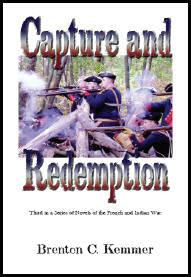 Capture and Redemption: Third in a Series of Novels of the French and Indian War