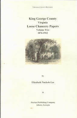King George County, VIrginia Loose Chancery Papers Volume 2: 1876-1912
