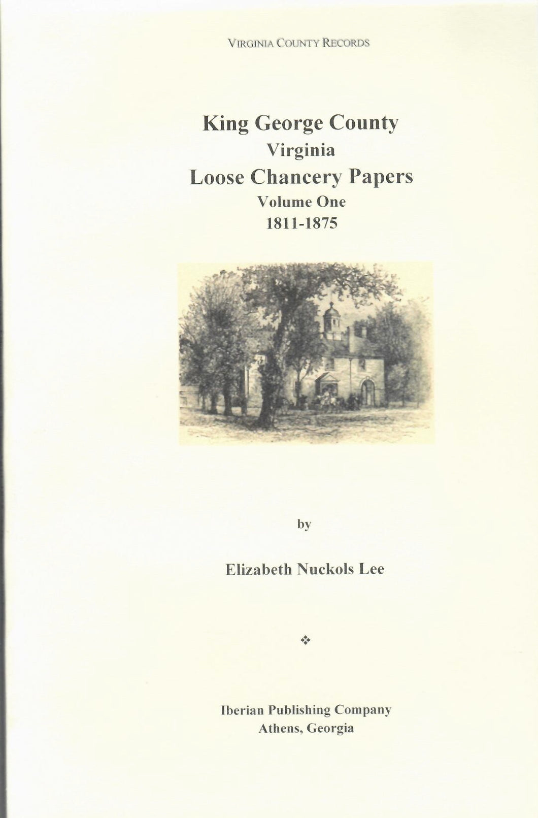 King George County, Virginia Loose Chancery Papers Volume 1: 1811-1875