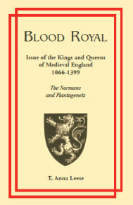 Blood Royal: Issue of the Kings and Queens of Medieval 1066-1399: The Normans and Plantagenets