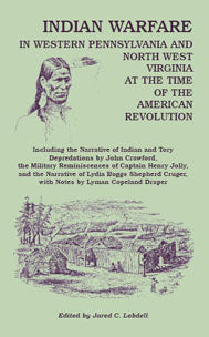 Indian Warfare in Western Pennsylvania and North West Virginia at the Time of the American Revolution,