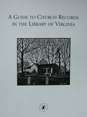 A Guide to Church Records in the Library of VIrginia