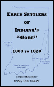 Early Settlers of Indiana's Gore, 1803-1820
