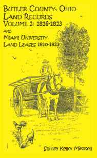 Butler County, Ohio, Land Records, Volume 2: 1816 - 1823 and Miami University Land Leases 1810 - 1823