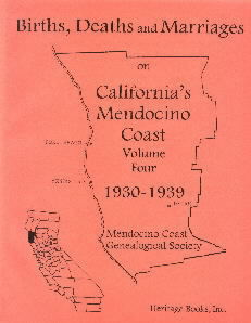 Births, Deaths and Marriages on California's Mendocino Coast, Volume 4, 1930-1939