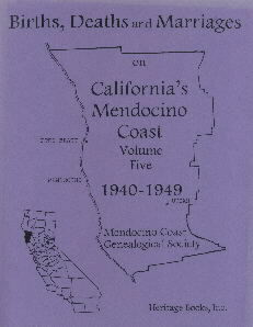 Births, Deaths and Marriages on California's Mendocino Coast, Volume 5, 1940-1949