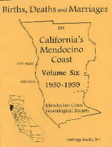 Births, Deaths and Marriages on California's Mendocino Coast, Volume 6, 1950-1959