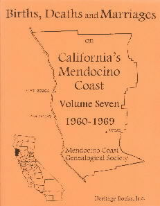 Births, Deaths and Marriages on California's Mendocino Coast, Volume 7, 1960-1969