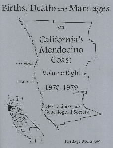 Births, Deaths and Marriages on California's Mendocino Coast, Volume 8, 1970-1979