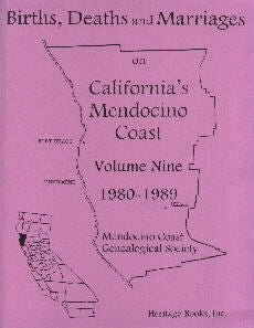Births, Deaths And Marriages On California's Mendocino Coast, Volume 9, 1980-1989