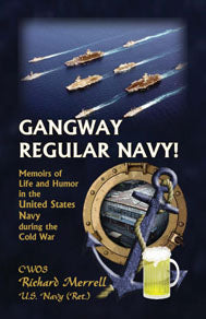 Gangway Regular Navy! Memoirs of Life and Humor in the United States Navy during the Cold War