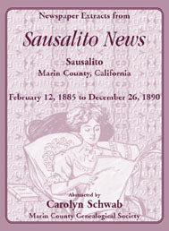 Newspaper Extracts from Sausalito News, Sausalito, Marin County, California, February 12, 1885 to December 26, 1890