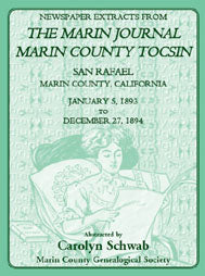Newspaper Extracts from The Marin Journal, Marin County Tocsin, San Rafael, Marin County, California, January 5, 1893 to December 27, 1894