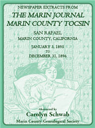Newspaper Extracts from The Marin Journal, Sausalito News, Marin County Tocsin, San Rafael, Marin County, California, January 3, 1895 to December 31, 1896