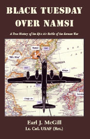 Black Tuesday Over Namsi: A True History of the Epic Air Battle of the Korean War