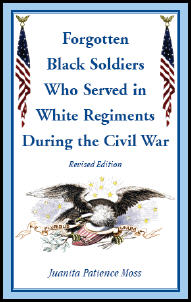 Forgotten Black Soldiers in White Regiments During The Civil War, Revised Edition